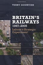 Britain's Railway, 1997-2005:…