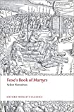 Foxe, John: Foxe's Book of Martyrs: Select Narratives (Oxford World's Classics)