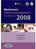 Connor, Paul: Blackstone's Police Investigators' Workbook 2008 (Blackstone's Police Manuals)