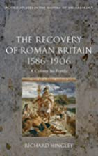 The Recovery of Roman Britain 1586-1906: A…
