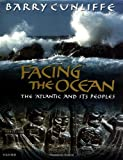 Cunliffe, Barry: Facing the Ocean: The Atlantic and Its Peoples 8000 Bc-Ad 1500