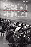 Independent International Commission on Kosovo: The Kosovo Report: Conflict, International Response, Lessons Learned