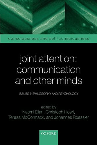 joint-attention-communication-and-other-minds-issues-in-philosophy-and-psychology-consciousness-self-consciousness-series