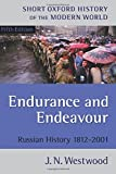 J. N. Westwood: Endurance and Endeavour: Russian History 1812-2001 (Short Oxford History of the Modern World)