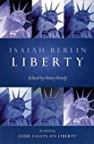 Berlin, Isaiah: Liberty: Incorporating Four Essays on Liberty