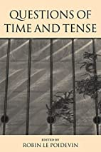 Questions of Time and Tense by Robin Le…