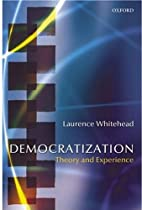 Democratization: Theory and Experience by…