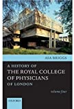 Briggs, Asa: A History of the Royal College of Physicians of London: Volume Four
