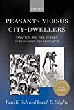 Sah, Raaj K.: Peasants versus City-Dwellers: Taxation and the Burden of Economic Development
