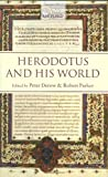 Derow, Peter: Herodotus and His World: Essays from a Conference in Memory of George Forrest