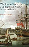 Conway, Stephen: War, State, And Society in Mid-Eighteenth-Century Britain And Ireland