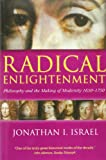 Israel, Jonathan Irvine: Radical Enlightenment: Philosophy and the Making of Modernity, 1650-1750