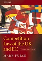 Competition law of the UK and EC by Mark…