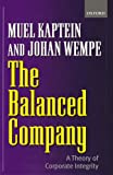 Kaptein, Muel: The Balanced Company: A Theory of Corporate Integrity