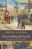 Latour, Bruno: Reassembling the Social: An Introduction to Actor-network-theory