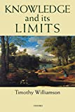 Timothy Williamson: Knowledge and Its Limits