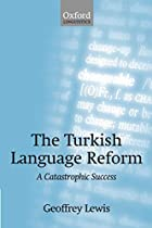 The Turkish Language Reform: A Catastrophic…