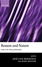 Reason and Nature: Essays in the Theory of…