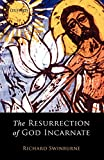 Swinburne, Richard: The Resurrection of God Incarnate