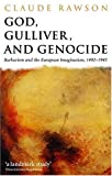 Rawson, Claude: God, Gulliver, and Genocide: Barbarism and the European Imagination, 1492-1945