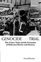 Genocide on Trial: War Crimes Trials and the…