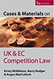 Middleton, Kirsty: Cases and Materials on UK and EC Competition Law