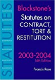 Rose, Francis: Blackstone's Statutes on Contract, Tort & Restitution 2003-2004