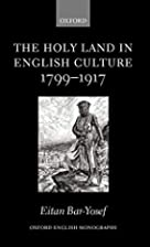 The Holy Land in English Culture 1799-1917:…