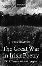 The Great War in Irish Poetry: W. B. Yeats…