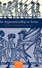 An Apprenticeship in Arms: The Origins of…