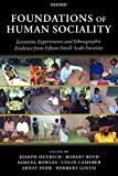 Bowles, Samuel: Foundations of Human Sociality: Economic Experiments and Ethnographic Evidence from Fifteen Small-Scale Societies