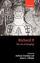 Richard II: The Art of Kingship by Anthony…