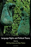 Kymlicka, Will: Language Rights and Political Theory