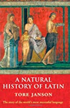 A Natural History of Latin by Tore Janson