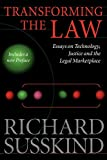 Susskind, Richard E.: Transforming the Law : Essays on Technology, Justice, and the Legal Marketplace