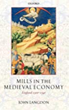 Mills in the Medieval Economy: England…