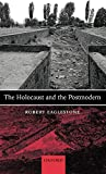 Eaglestone, Robert: The Holocaust And The Postmodern