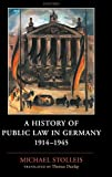 Stolleis, Michael: A History of Public Law in Germany 1914-1945