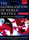 Smith, Steve: The Globilization Of World Politics: An Introduction To International Relations