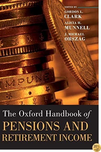 The Oxford Handbook of Pensions and Retirement Income (Oxford Handbooks)