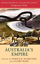 Australia's Empire by Deryck M. Schreuder