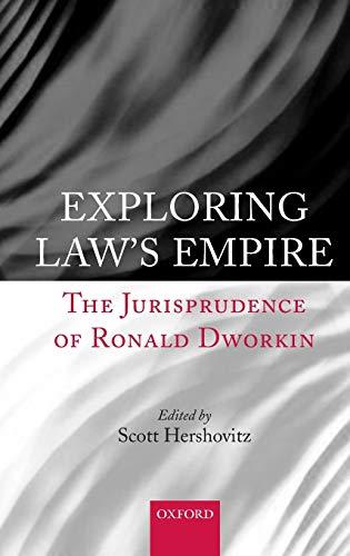 exploring-laws-empire-the-jurisprudence-of-ronald-dworkin