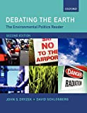 Schlosberg, David: Debating The Earth: The Enviromental Politics Reader