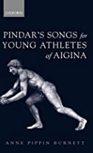 Pindar's Songs for Young Athletes of Aigina…