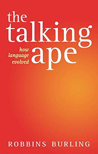 the-talking-ape-how-language-evolved-studies-in-the-evolution-of-language