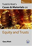 Todd, Paul: Todd & Watt's Cases and Materials on Equity and Trusts