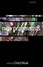New Pragmatists by Cheryl Misak