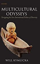 Multicultural Odysseys by Will Kymlikca