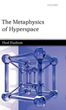 The Metaphysics of Hyperspace by Hud Hudson