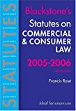 Rose, Francis: Blackstone's Statutes on Commercial & Consumer Law 2005/2006